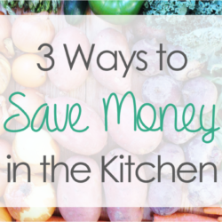 3 Ways to Save Money in the Kitchen