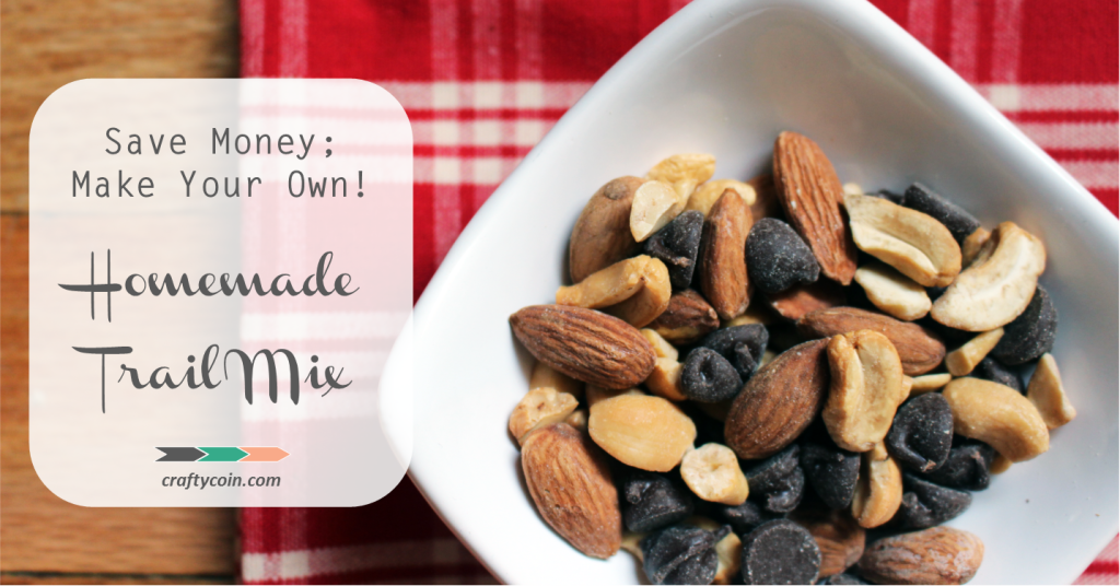 Save Money; Make Your Own! Homemade Trail Mix