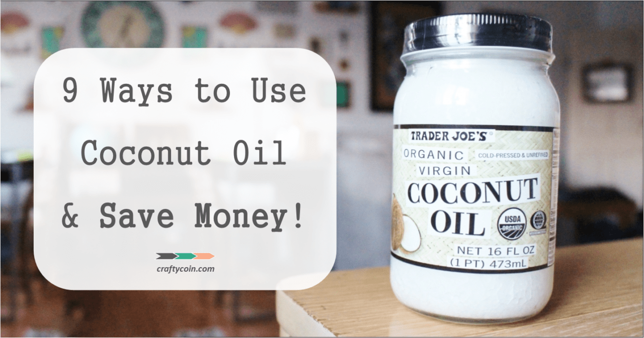 9 Ways to Use Coconut Oil (and save money!)
