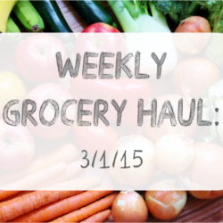 Weekly Grocery Haul: 3/1/15