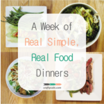A Week of Real Simple, Real Food Dinners - square