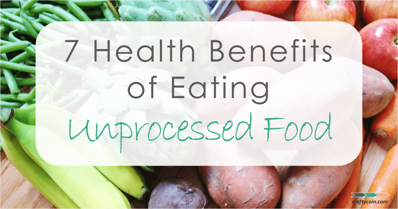 7 Health Benefits of Eating Unprocessed Food