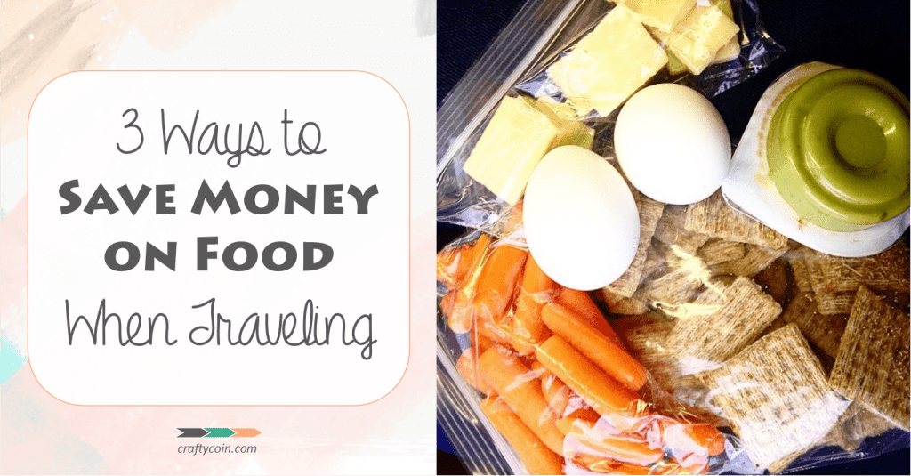 3 Ways to Save Money on Food When Traveling | Crafty Coin
