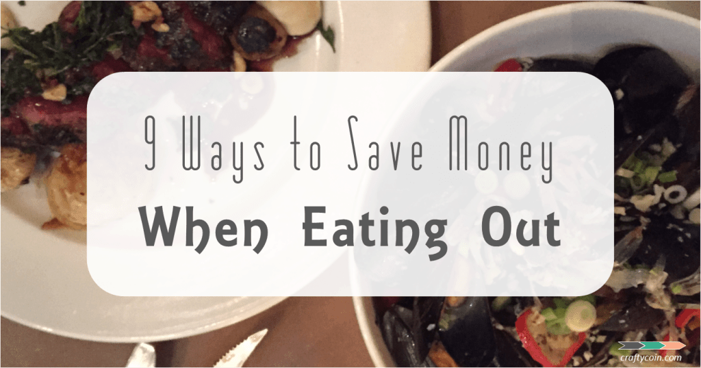9 Ways to Save Money When Eating Out | Crafty Coin