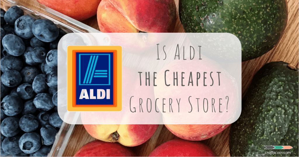 Is Aldi the Cheapest Grocery Store | Crafty Coin