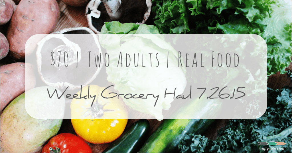 Real Food Grocery Haul 7.26.15