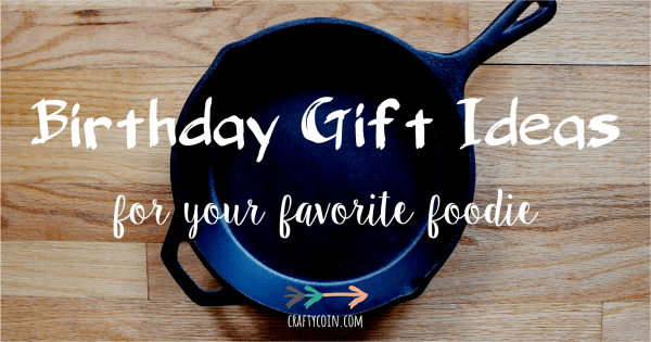 Birthday Gift Ideas for Your Favorite Foodie