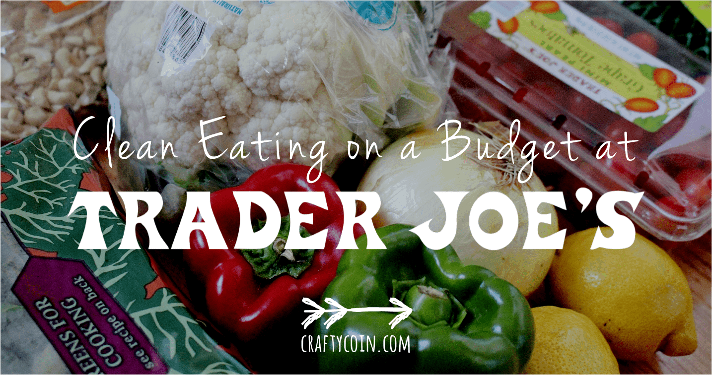 Want to eat healthy on a budget? Then head to Trader Joe's!