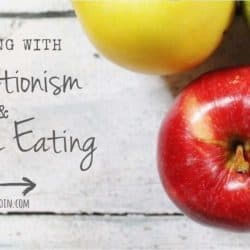 Dealing with Perfectionism and Healthy Eating