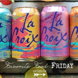 Favorite Food Friday: LaCroix Water
