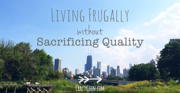 Living Frugally Without Sacrificing Quality | Crafty Coin