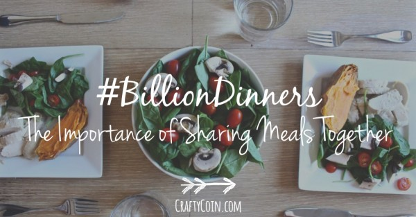 #BillionDinners // The Importance of Sharing Meals Together | Crafty Coin
