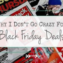 Why I Don't Go Crazy for Black Friday Deals