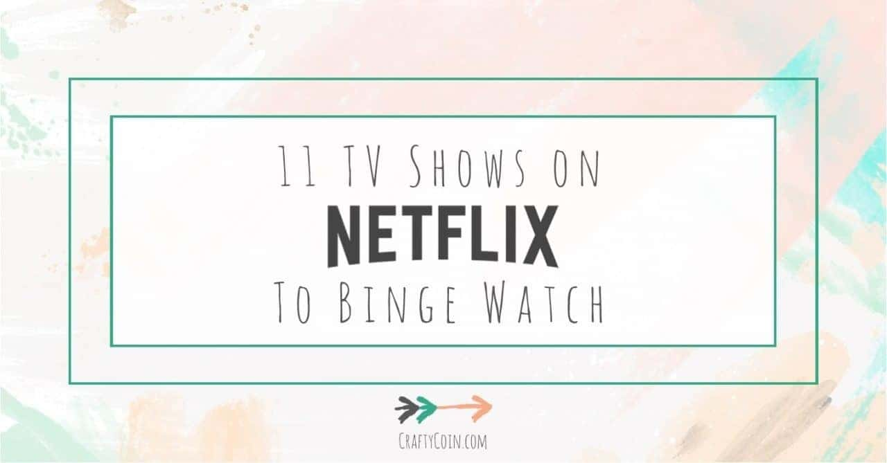 11 TV Shows on Netflix to Binge Watch