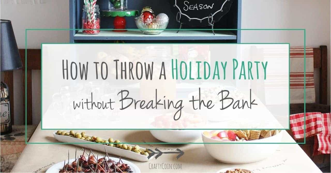 How to Throw a Holiday Party without Breaking the Bank