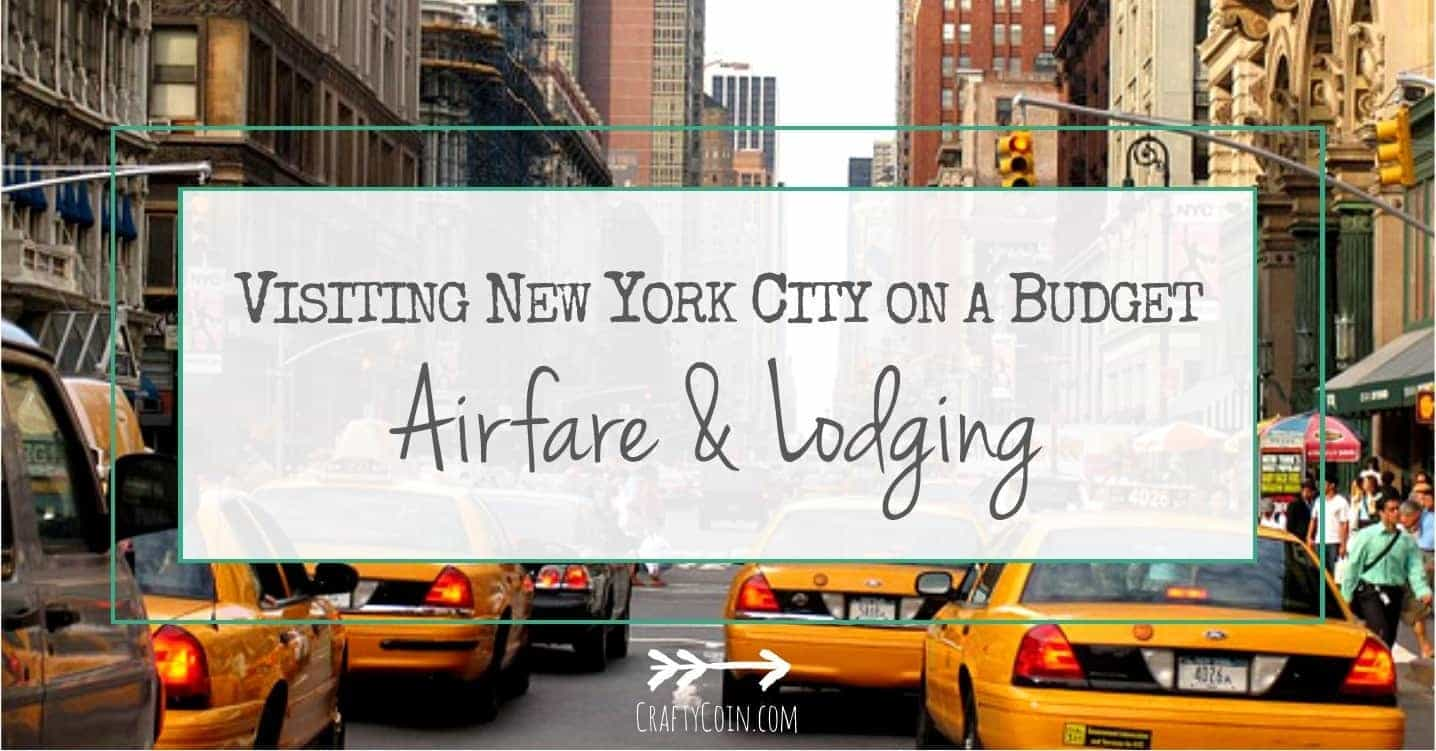 Visiting New York City on a Budget: Airfare & Lodging