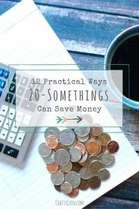 12 Practical Ways 20-Somethings Can Save Money | Crafty Coin