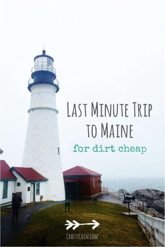 Last Minute Trip to Maine for Dirt Cheap - Crafty Coin