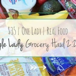 Single Lady Grocery Haul // Week of 2.28.16