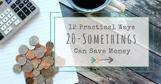 12 Practical Ways 20-Somethings Can Save Money