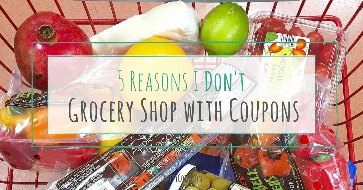 5 Reasons I Don't Grocery Shop with Coupons