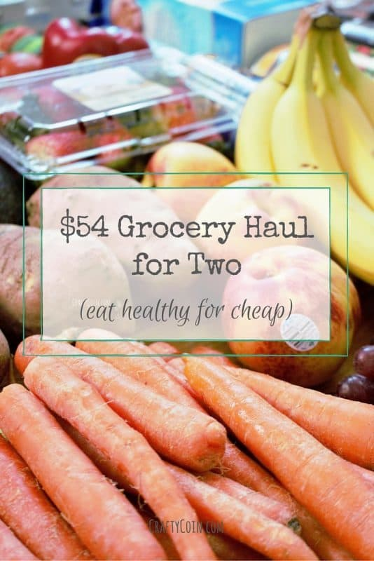 $54 Grocery Haul for Two - Eat Healthy for Cheap