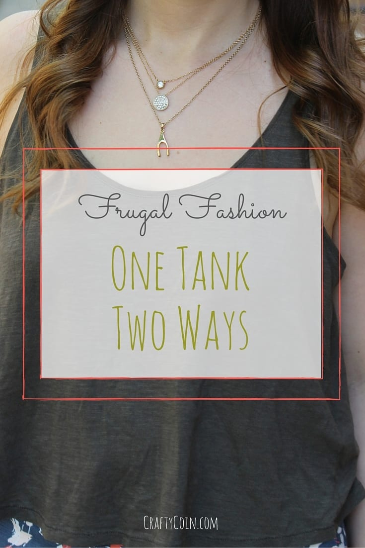Frugal Fashion: One Tank, Two Ways