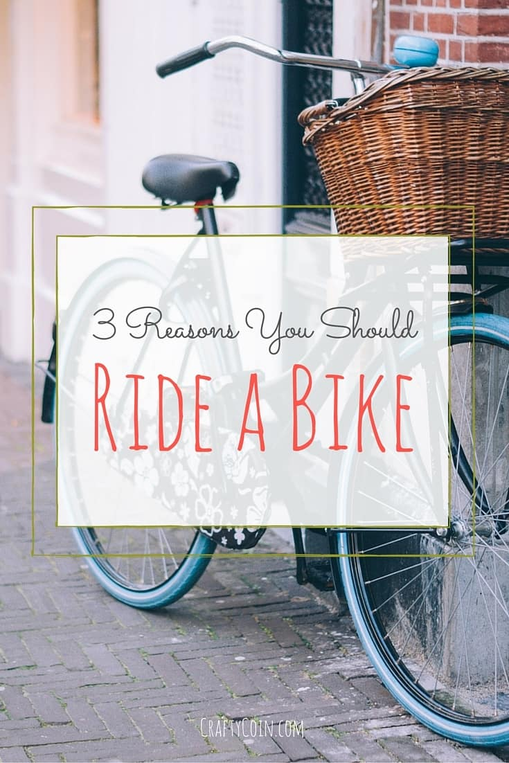 3 Reasons You Should Ride a Bike